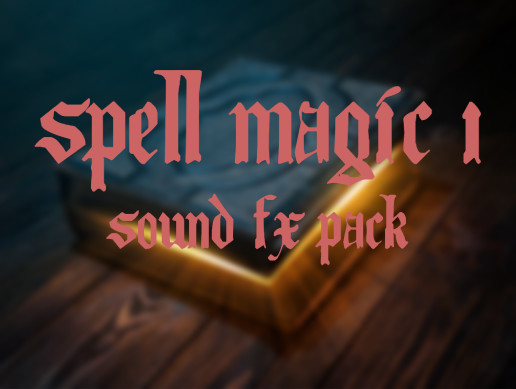 SPELLS MAGIC 1: SOUND FX PACK
