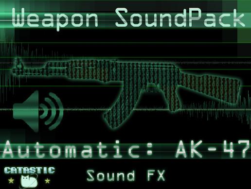 Weapon Sound Pack - Automatic Rifle : AK-47