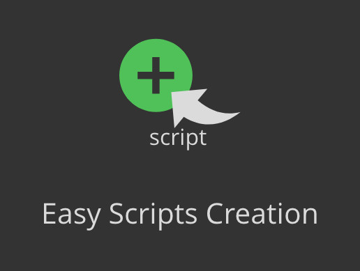 Easy Scripts Creation