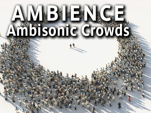 Ambisonic Crowds AmbiX + Stereo Sound Effects