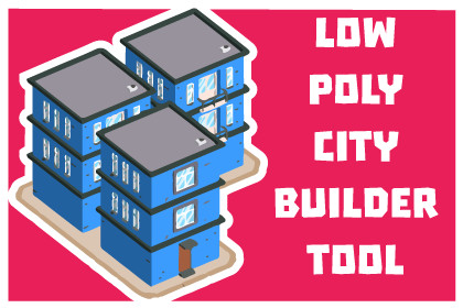 LowPoly City builder Tool