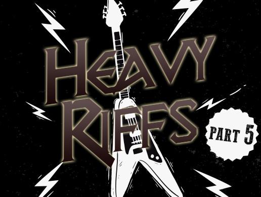 Heavy Riffs PART 5