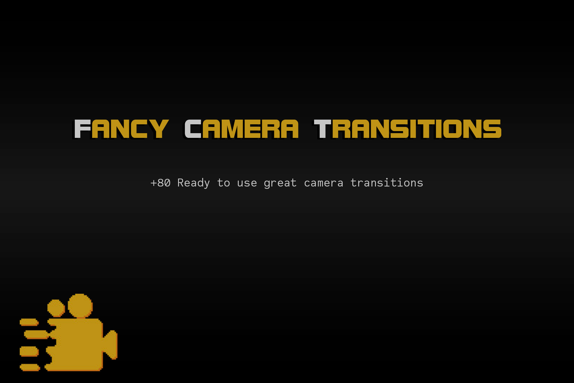 Fancy Camera Transitions