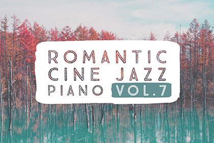 ROMANTIC CINE JAZZ PIANO VOL.7