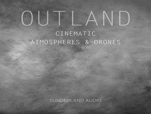 OUTLAND - CINEMATIC ATMOSPHERES & DRONES