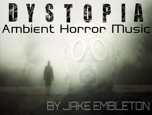 Dystopia: Ambient Horror Music