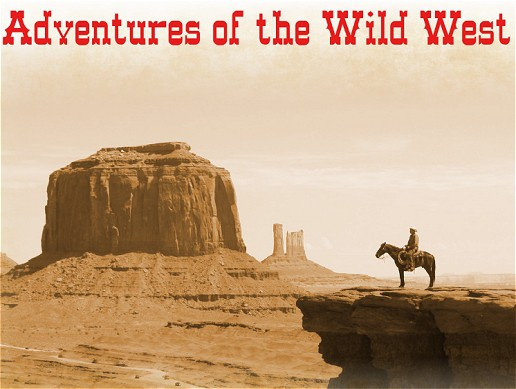Adventures of the Wild West