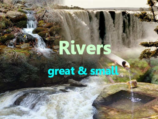 Rivers great and small