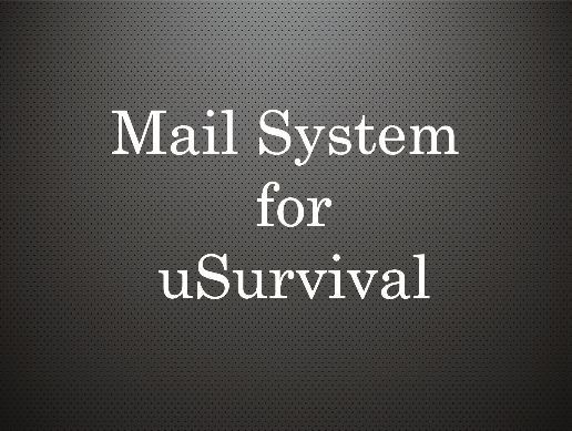 Mail system for uSurvival