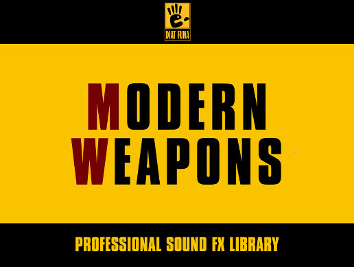 MODERN WEAPONS - Professional Sound FX Library