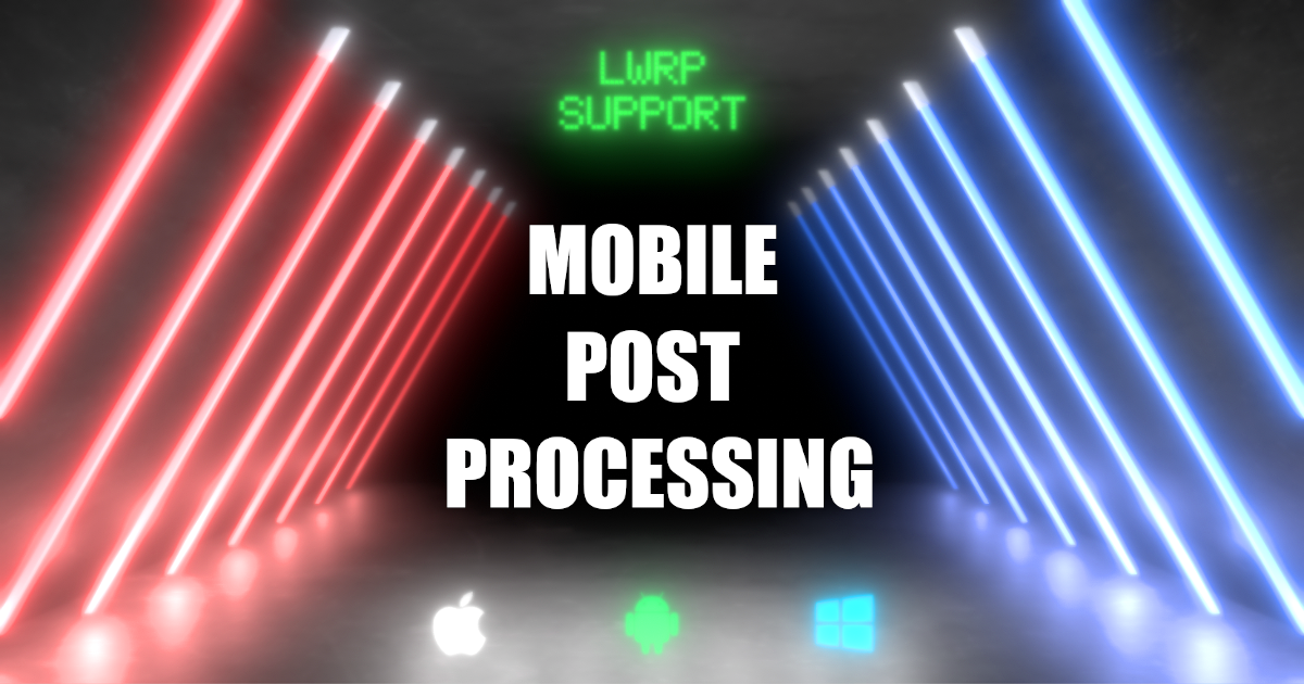 Fast Mobile Post Processing: Color Correction(LUT), Blur, Bloom ( LWRP , URP )