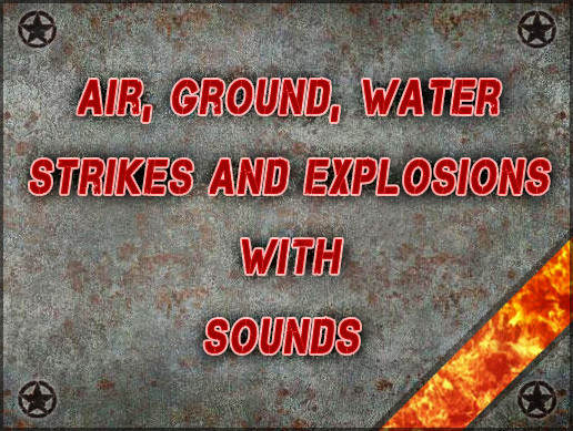 Air, Ground, Water Strikes and Explosions with Sounds