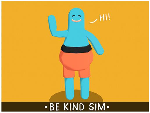 Be Kind Sim