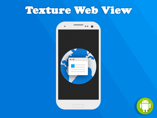 Texture Web View (Android)