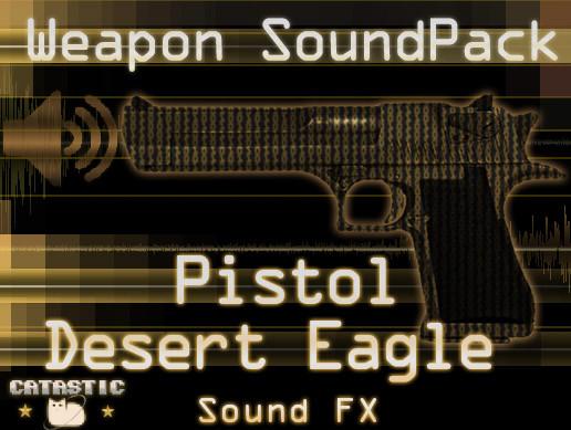 Weapon Sound Pack - Pistol: Desert Eagle