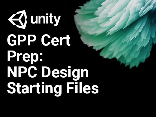 GPP Cert Prep: NPC Design Programming Start