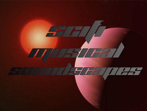 Scifi Musical Soundscapes