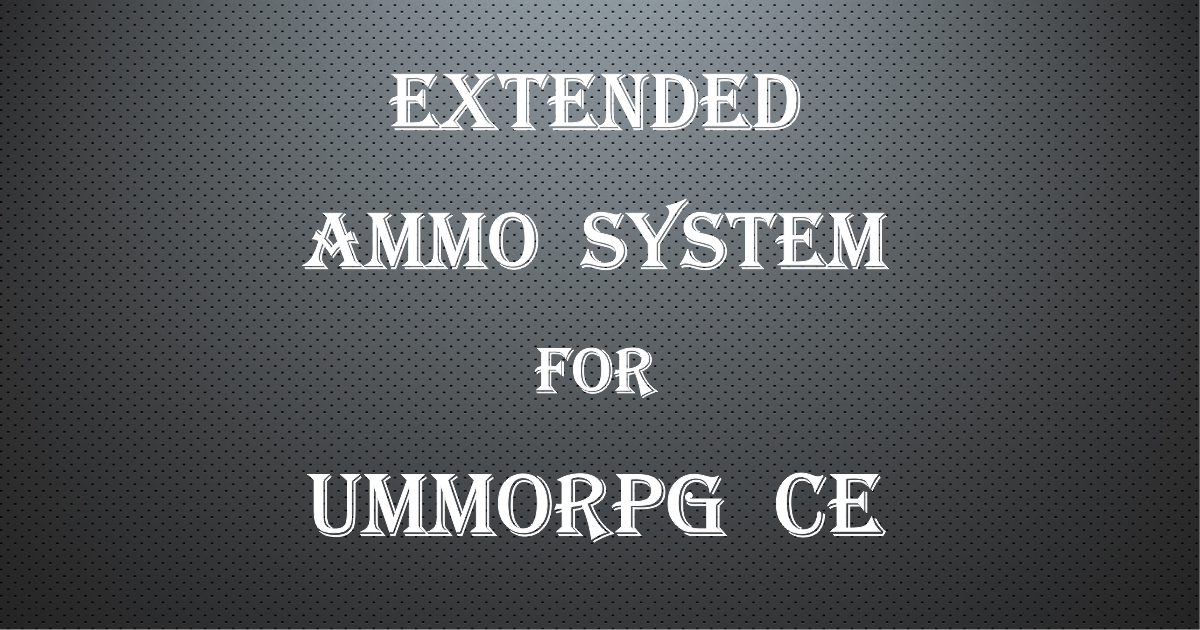 Advanced Ammo System for uMMORPG CE