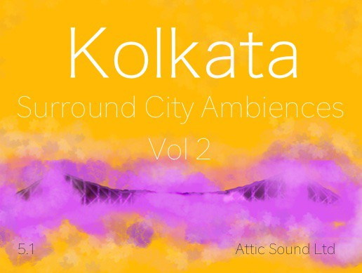Kolkata City Surround Ambiences 5.1 Vol. 2