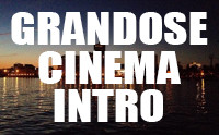 Grandiose Cinema Intro