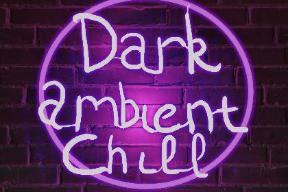 Dark Chill Ambient Music
