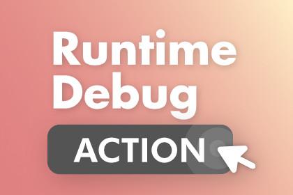 Runtime Debug Action - Desktop | Mobile | Input System