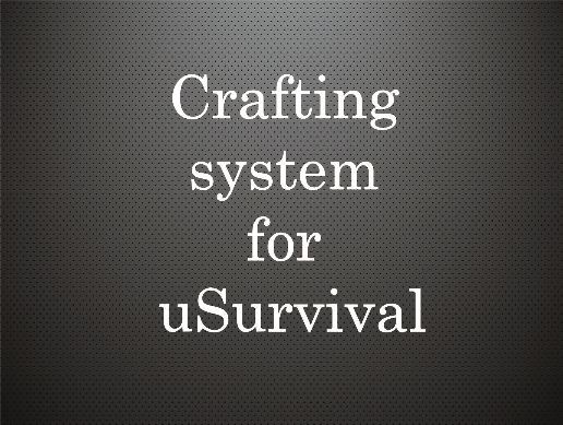 Crafting system for uSurvival