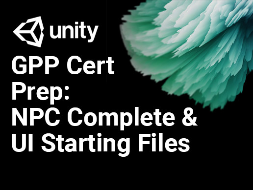 GPP Cert Prep: NPC Design Programming Finish and User Interface Implementation Start