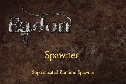 Eadon Spawner - Sophisticated Runtime Spawner