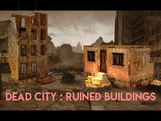 Dead City : Ruined Buildings