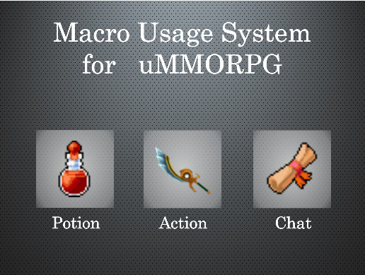Macro Usage System for uMMORPG