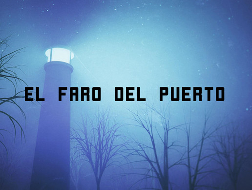 El faro del puerto (unsettling chill/warm music)