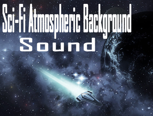 Sci-Fi Atmospheric Background Sounds