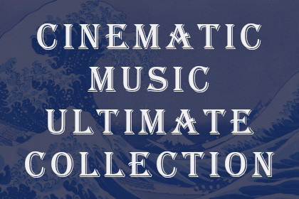 Cinematic Music Ultimate Collection