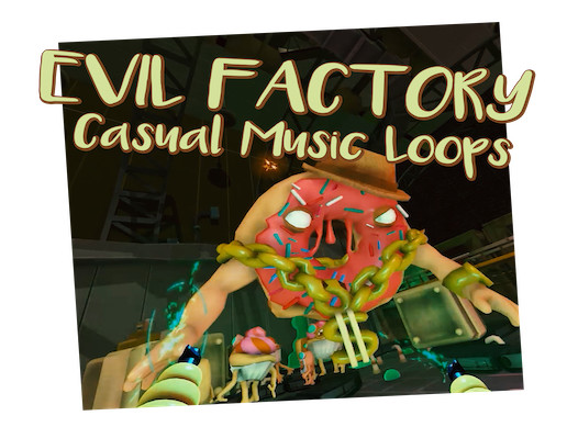 Evil Factory Casual Music Loops