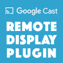 Google Cast Remote Display Plugin (beta)