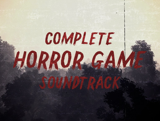 Complete Horror Game Soundtrack