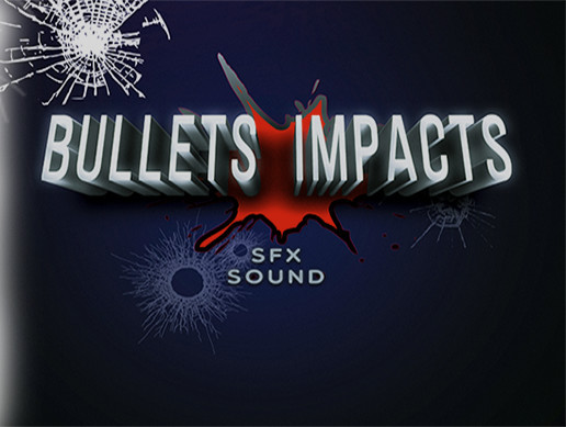 Bullets Impacts