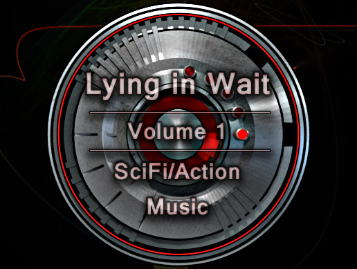 Lying In Wait Volume 1. Scifi/Action Music.