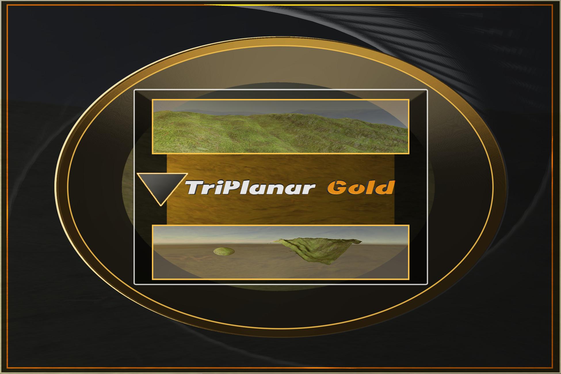Triplanar Gold