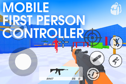 Advanced Mobile First Person Controller