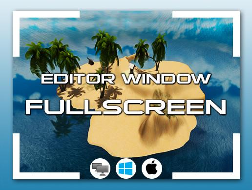 Editor Window Fullscreen