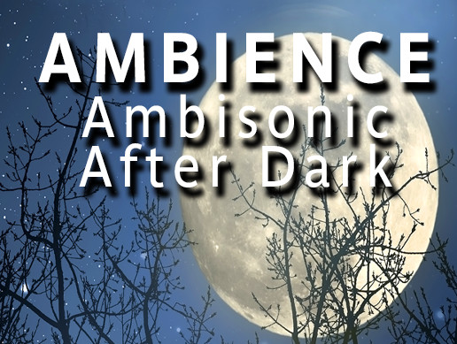 Ambisonic Surround After Dark AmbiX + Stereo