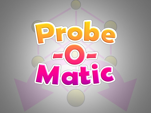 Probe-O-Matic