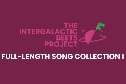 The Intergalactic Beets Project - Full-Length Song Collection I
