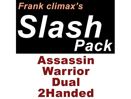 Frank Slash Pack (Assassin, Warrior, Dual, 2Handed)