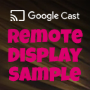 Google Cast Remote Display Sample