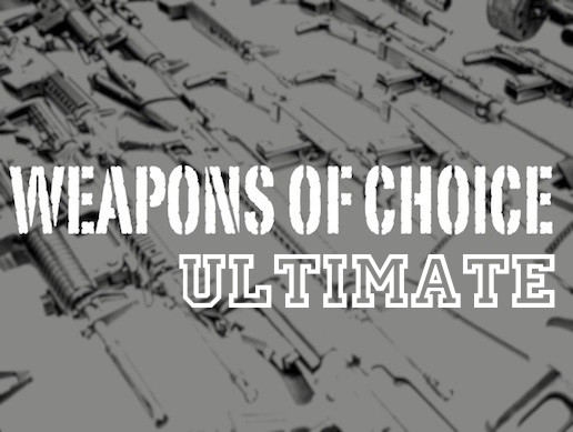 Weapons of Choice - ULTIMATE