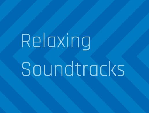 Relaxing Soundtracks.