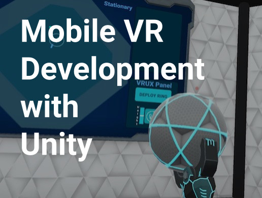 Mobile VR Development with Unity: Course Assets